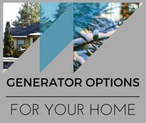 Generator Options for your Home